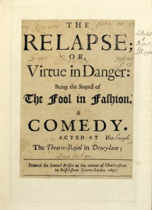 The Relapse; or Virtue in Danger: Being the Sequel of The Fool in Fashion. A Comedy. Acted at The...