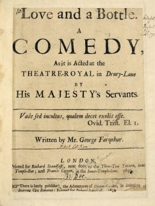 Love and a Bottle. A Comedy As it is Acted at the Theatre-Royal in Drury-Lane by His Majesty's...