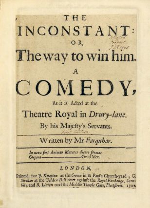 The Inconstant: or, The Way to Win Him. A Comedy, as it is Acted at the Theatre Royal in...