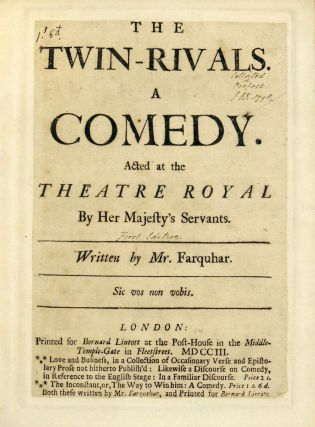 The Twin-Rivals. A Comedy. Acted at the Theatre Royal by Her Majesty's Servants. George Farquhar