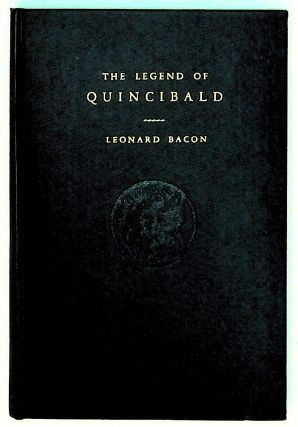 The Legend of Quincibald. Leonard Bacon