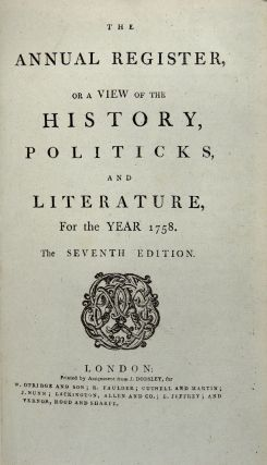 Annual Register, or a View of the History, Politicks, and Literature for the Years 1758-1762 5 Volumes