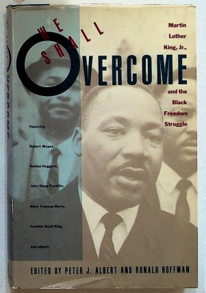 We Shall Overcome: Martin Luther King, Jr., and the Black Freedom Struggle. Martin Luther Jr....