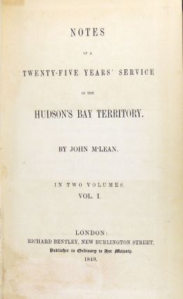 Notes of a Twenty-Five Years' Service in the Hudson's Bay Territory Two Volumes