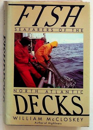 Fishdecks Seafarers of the Norht Atlantic. William McCloskey
