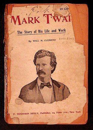 Mark Twain: The Story of His Life and Work. Will M. Clemens