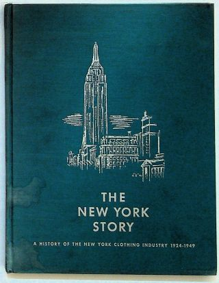 The New York Story, A History of the New York Clothing Industry 1924-1949