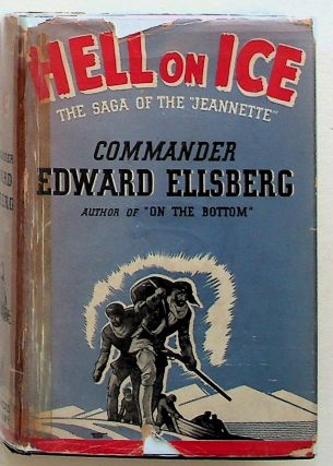 Hell on Ice. The Saga of the Jeannette. Commander Edward Ellsberg