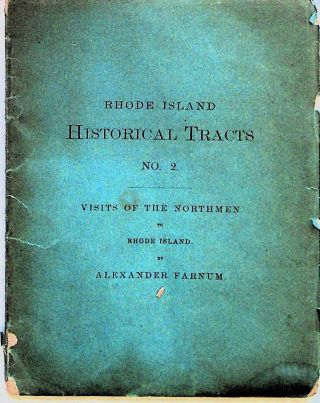 Visits of the Northmen to Rhode Island. Rhode Island Historical Tracts. No. 2. Alexander Farnum