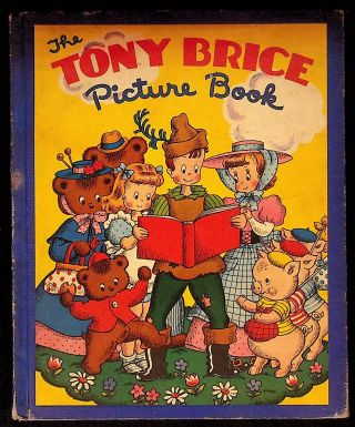 The Tony Brice Picture Book. A Group of Nursery Favorites. Tony Brice, author and