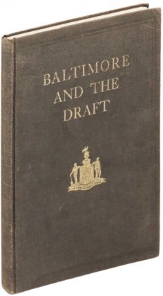 Baltimore and the Draft. A Historical Record. Wm. E. And John P. Judge Bauer