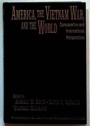 America, the Vietnam War, and the World. Comparative and International Perspectives. Andreas W....