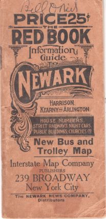 The Red Book Information and Street Guide of Newark. Harrison, Kearny & Arlington, East Newark, & Hillside New Jersey. Unknown.