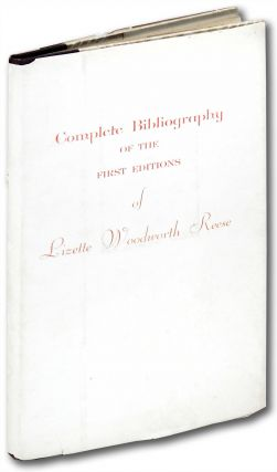 Complete Bibliography of Lizette Woodworth Reese. Unknown