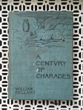 A Century of Charades. William Bellamy