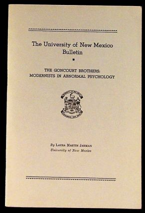 The Goncourt Brothers: Modernists in Abnormal Psychology. University of New Mexico Bulletin...