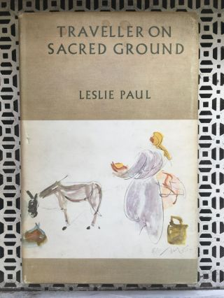 Traveller on Sacred Ground. Leslie Paul