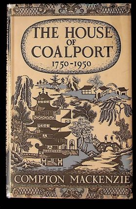 The House of Coalport 1750-1950. Compton Mackenzie
