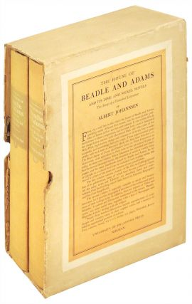 The House of Beadle and Adams and its Dime and Nickel Novels: The Story of a Vanished Literature...