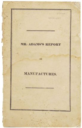 Report of the Minority of the Committee on Manufactures, Submitted to the House of...